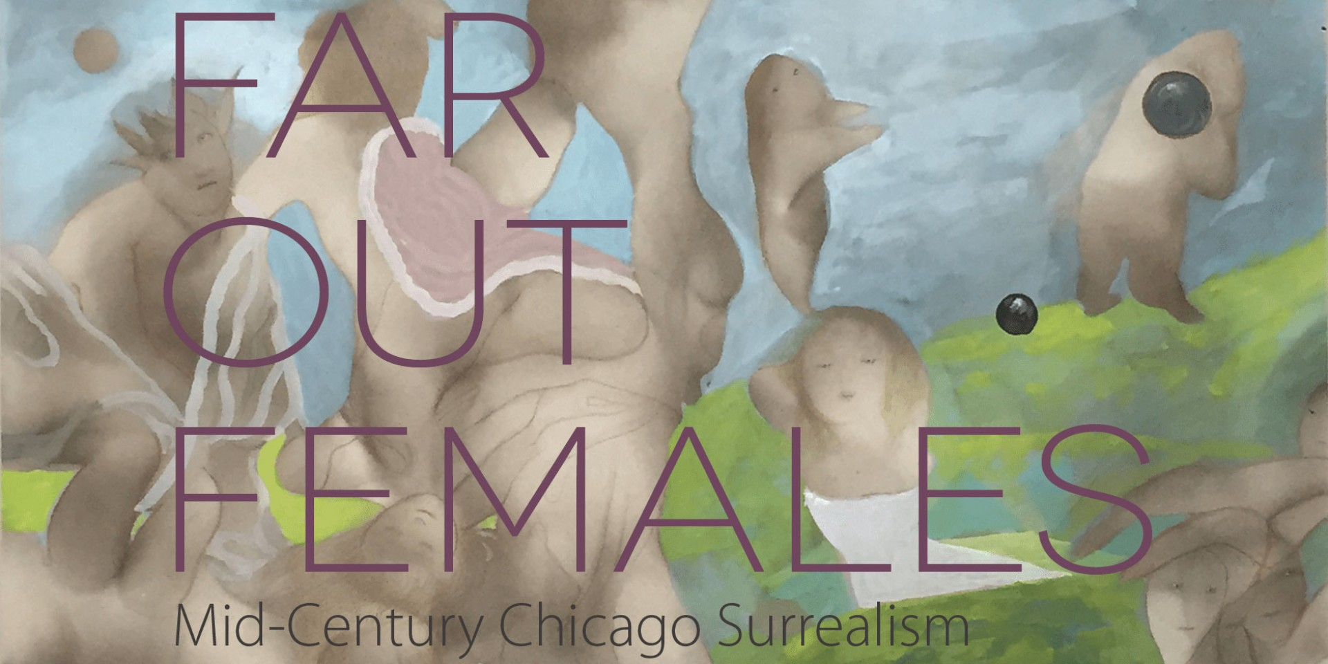 Far Out Females – Mid-Century Chicago Surrealists